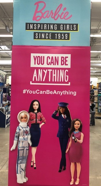 Yes you can be ANYTHING! But Barbie...